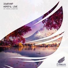 SuwranP - Hopeful Love (Original Mix) [Trancer Recordings] *Out Now*