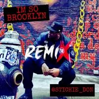 Stichie Don- So Brooklyn (Remix)