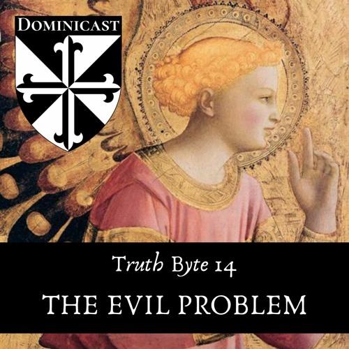 "The ""Evil"" Problem - Truth Byte 14"