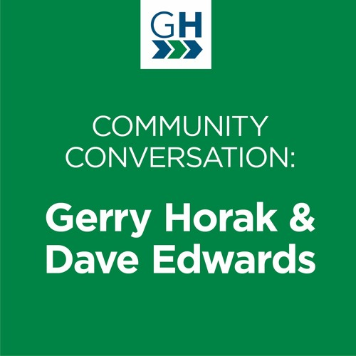 Gerry Horak & Dave Edwards Community Conversation