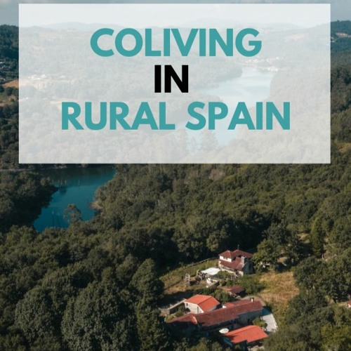Coliving in Rural Spain while Focusing on Local Impact | Agustin Jamardo, Anceu Coliving