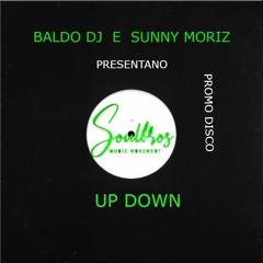UP DOWN  - BALDO DJ  - SUNNY  MORIZ  VOCAL   PROMO