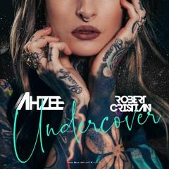 Ahzee & Robert Cristian - Undercover