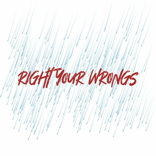 RIGHT YOUR WRONGS - [PROD BY SILENTSYNDICATE]