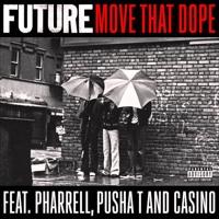 Future - Move That Dope (feat  Pharrell, Pusha T, & Casino) [ClarkTheHealer Rework]