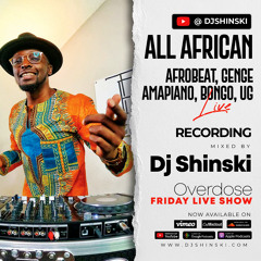 LIVE - African Overdose June 2021 Show - Amapiano, Afrobeat, Genge, Bongo - DJ Shinski