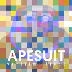 Ape Suit - Verisimilitude