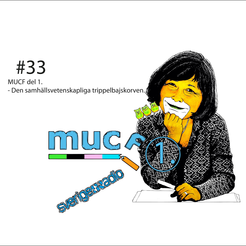 # 33 MUCF del 1 - Den Samhällsvetenskapliga Trippelbajskorven.