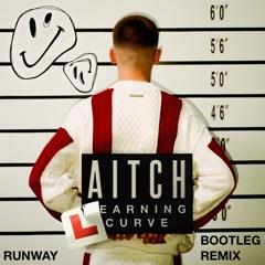 Aitch - Learning Curve, RUNWAY Bootleg Remix