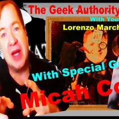 044 The Geek Authority Show - Micah Cover - Actor - Magician