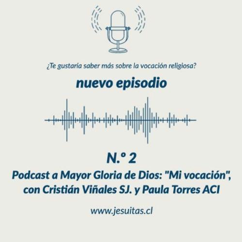Podcast a Mayor Gloria de Dios: Mi vocación