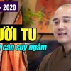 NGƯỜI TU Và Những Điều Cần Suy Ngẫm - Thầy Thích Pháp Hòa (tháng 09 Năm 2020)