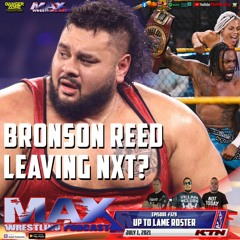 #329: Bronson Reed to Raw? ¦ Dynamite back on Wednesdays! ¦ KING OF THE MIC 2021 BEGINS!