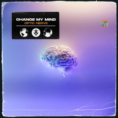 Optic Nerve - Change My Mind
