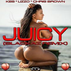Kes ft. Lizzo & Chris Brown - Juicy (Slackaz Remix)
