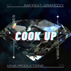 AAP feat. Grafezzy - Cook Up (prod. KFab  Productions)