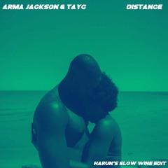 Arma Jackson - Distance Ft. Tayc (Harun's Slow Wine Edit)