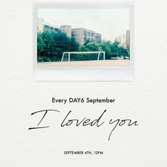 I Loved You - Day6