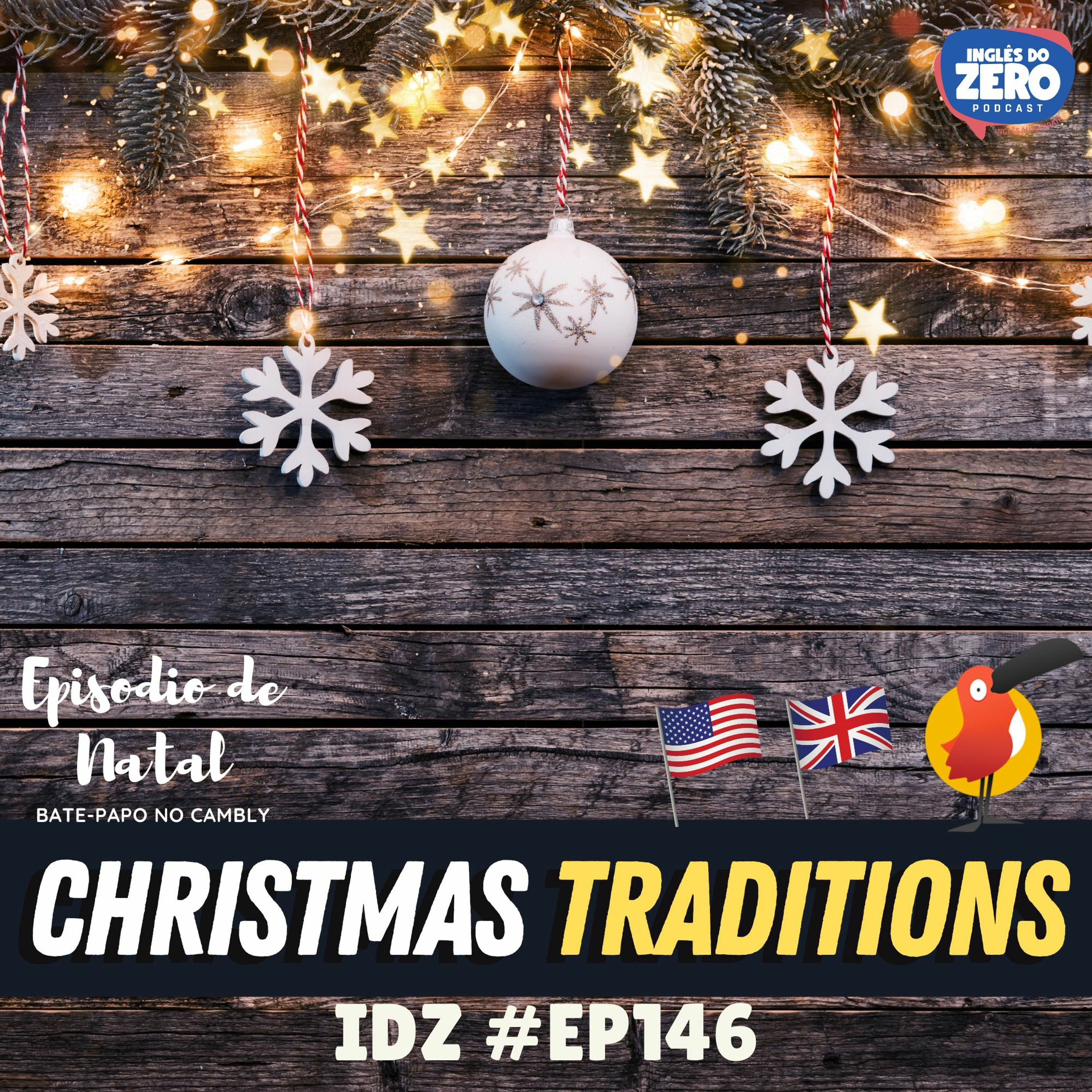 IDZ #146 - Christmas Traditions in THE US and THE UK. [Episódio de Natal 3]