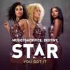 "You Got It (From ""Star (Season 1)"