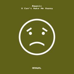 Amanic - U Can't Make Me Happy (Paul Hazendonk Remix)