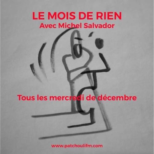 Le Mois De Rien - Chronique Du Vide #3 - avec Michel Salvador