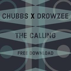 DROWZEE X CHUBBS - THE CALLING