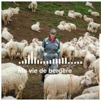 Ma vie de bergère, le podcast inédit