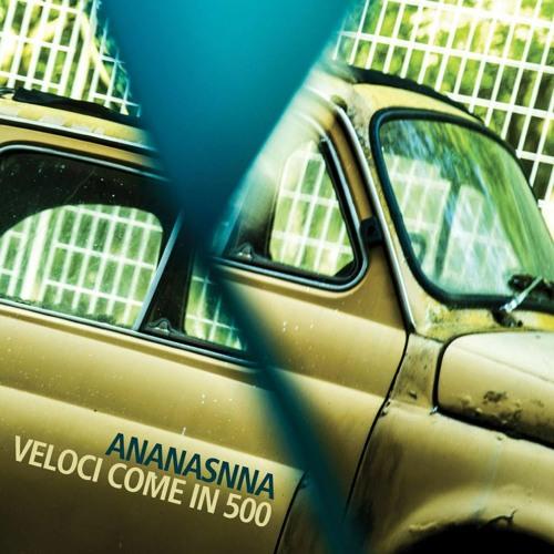 Veloci come in 500 (Ananasnna)