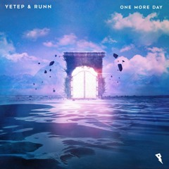 Yetep, RUNN - One More Day