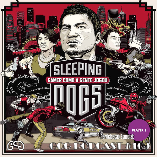 GCG Podcast #109 - Sleeping Dogs