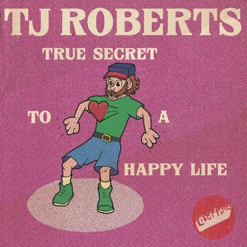 tj-roberts-true-secret-to-a-happy-life