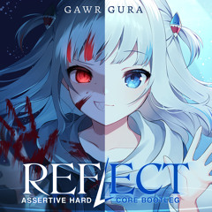 Gawr Gura - REFLECT (Assertive Hardcore Bootleg)