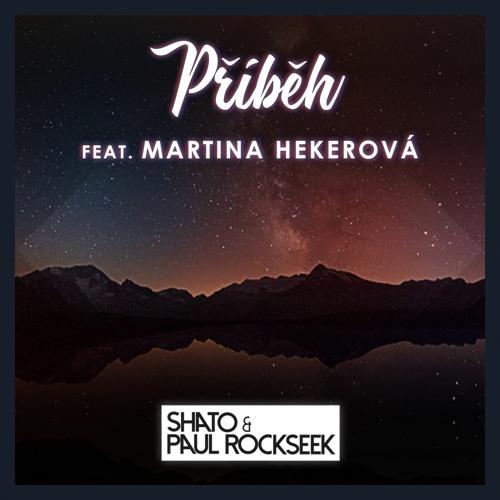 SHato & Paul Rockseek feat. Martina Hekerová - Příběh