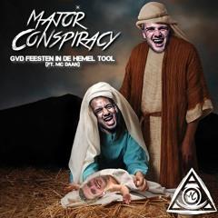 Major Conspiracy - GVD FEESTEN IN DE HEMEL [TOOL] (Ft. MC Daan)