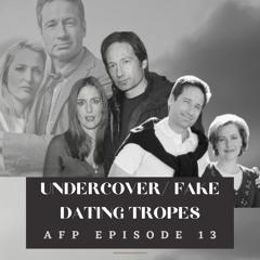 AF Podcast - Episode 13: Tropes - Undercover/Fake Dating