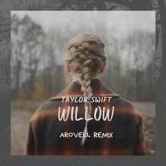 Taylor Swift - Willow (Arovell Remix)