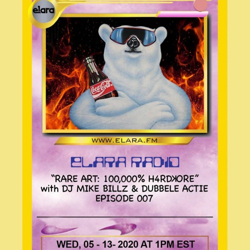 """Rare Art: 100,000% H4RDꓘORE"" with DJ Mike Billz & Dubbele Actie ep007 5/13/2020"