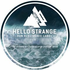 XIV Orchestral - hello strange podcast #468