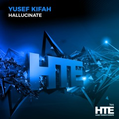 Yusef Kifah - Hallucinate [HTE Recordings]