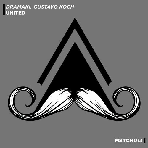 Dramaki & Gustavo Koch - United (Original Mix) [MUSTACHE CREW]