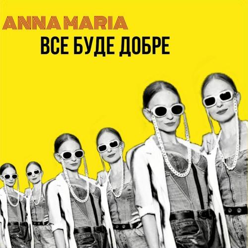 ANNA MARIA - Vse Bude Dobre ( - )