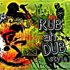RUB AH DUB STYLE !!!!!!!!