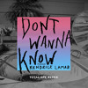 Don't Wanna Know (Total Ape Remix) [feat. Kendrick Lamar]