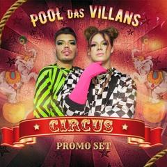 CIRCUS - PROMO SET POOL DAS VILLANS