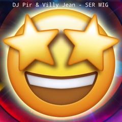 DJ Pir & Villy Jean - Ser Mig