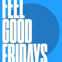 Feel Good Friday's: Episode 9