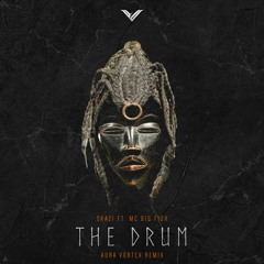 Skazi feat MC Big Fish - The Drum ( Aura Vortex Remix )