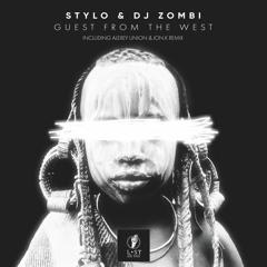 Stylo & Dj Zombi - Guest From West (Alexey Union & JonK Remix Snippet)