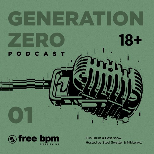 Generation Zero - Episode #01 Mixed by Steel Swatter + (Voiceless)